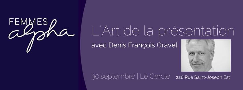 Publicité de la conférence « L'Art de la présentation » de Denis François Gravel pour les Femmes Alpha